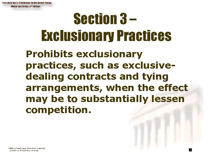 Section 3 – Exclusionary Practices Prohibits exclusionary practices, such as exclusivedealing contracts and tying