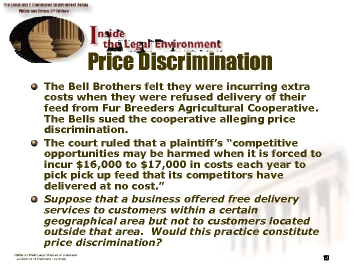 Price Discrimination The Bell Brothers felt they were incurring extra costs when they were