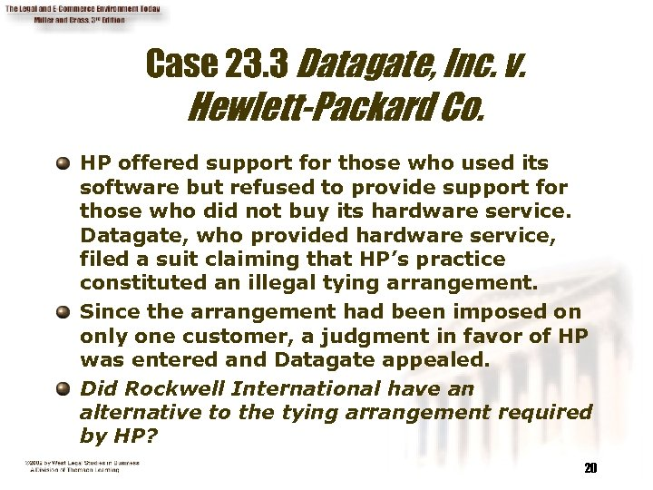 Case 23. 3 Datagate, Inc. v. Hewlett-Packard Co. HP offered support for those who