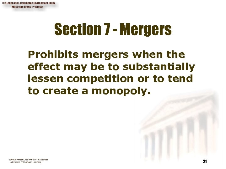 Section 7 - Mergers Prohibits mergers when the effect may be to substantially lessen