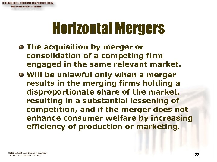 Horizontal Mergers The acquisition by merger or consolidation of a competing firm engaged in