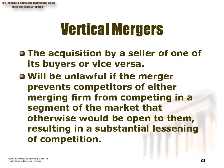 Vertical Mergers The acquisition by a seller of one of its buyers or vice