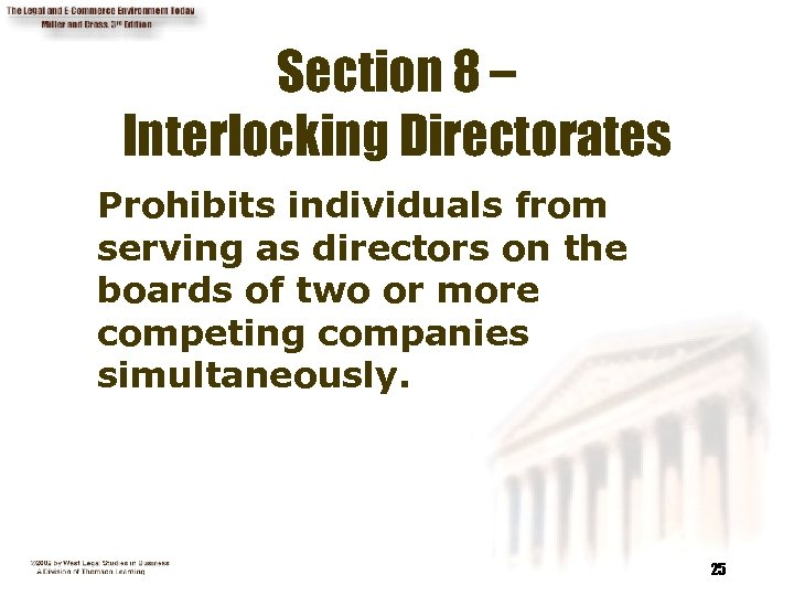 Section 8 – Interlocking Directorates Prohibits individuals from serving as directors on the boards