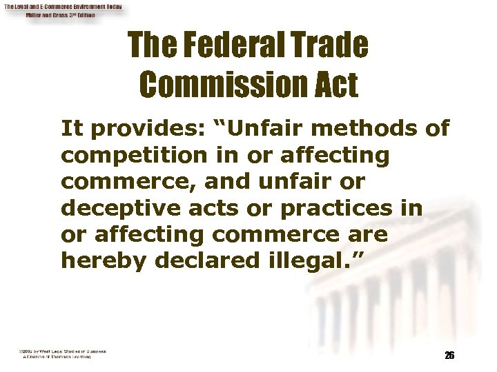 "The Federal Trade Commission Act It provides: ""Unfair methods of competition in or affecting"