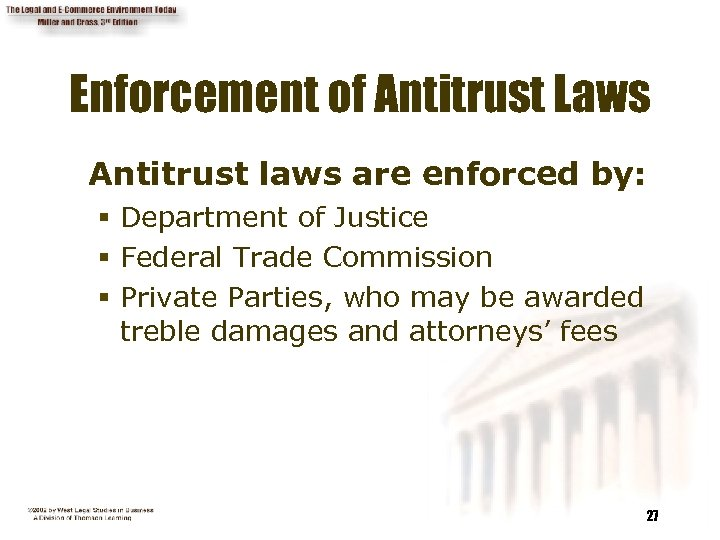Enforcement of Antitrust Laws Antitrust laws are enforced by: § Department of Justice §