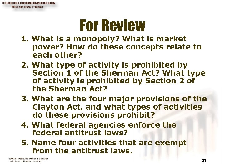 For Review 1. What is a monopoly? What is market power? How do these