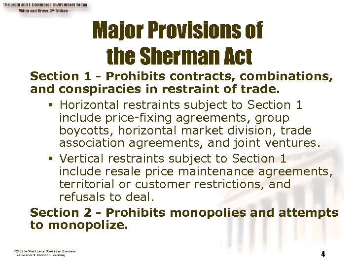 Major Provisions of the Sherman Act Section 1 - Prohibits contracts, combinations, and conspiracies