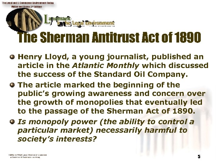 The Sherman Antitrust Act of 1890 Henry Lloyd, a young journalist, published an article