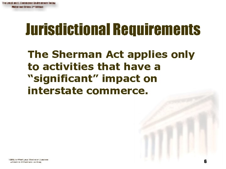 "Jurisdictional Requirements The Sherman Act applies only to activities that have a ""significant"" impact"