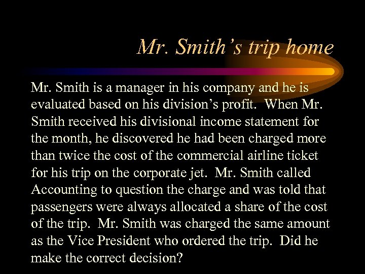 Mr. Smith's trip home Mr. Smith is a manager in his company and he