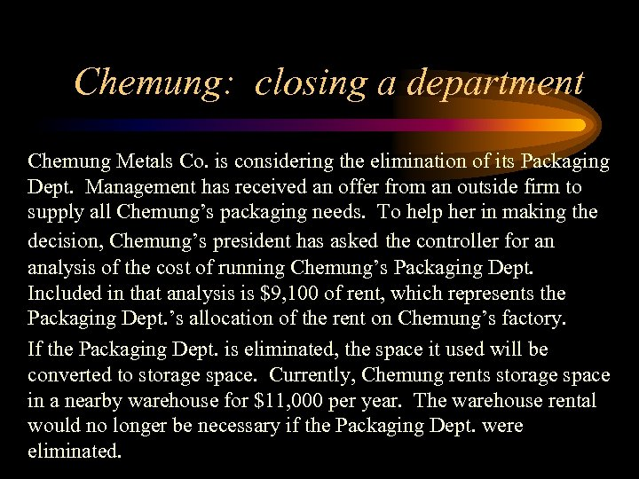 Chemung: closing a department Chemung Metals Co. is considering the elimination of its Packaging