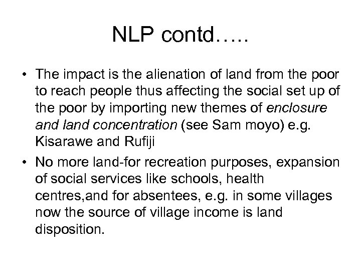 NLP contd…. . • The impact is the alienation of land from the poor