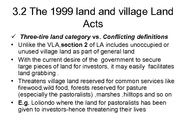 3. 2 The 1999 land village Land Acts ü Three-tire land category vs. Conflicting