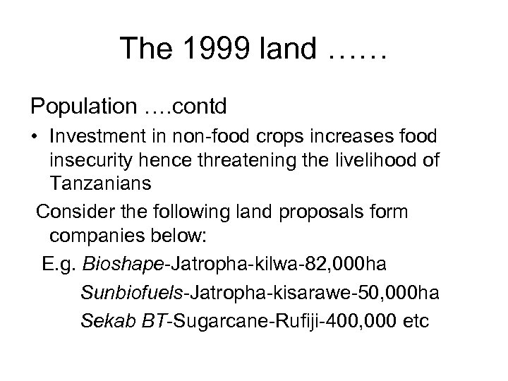 The 1999 land …… Population …. contd • Investment in non-food crops increases food