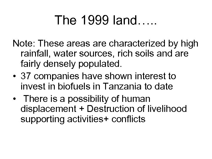 The 1999 land…. . Note: These areas are characterized by high rainfall, water sources,