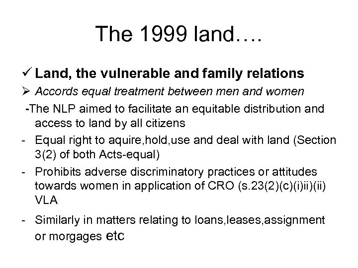 The 1999 land…. ü Land, the vulnerable and family relations Ø Accords equal treatment