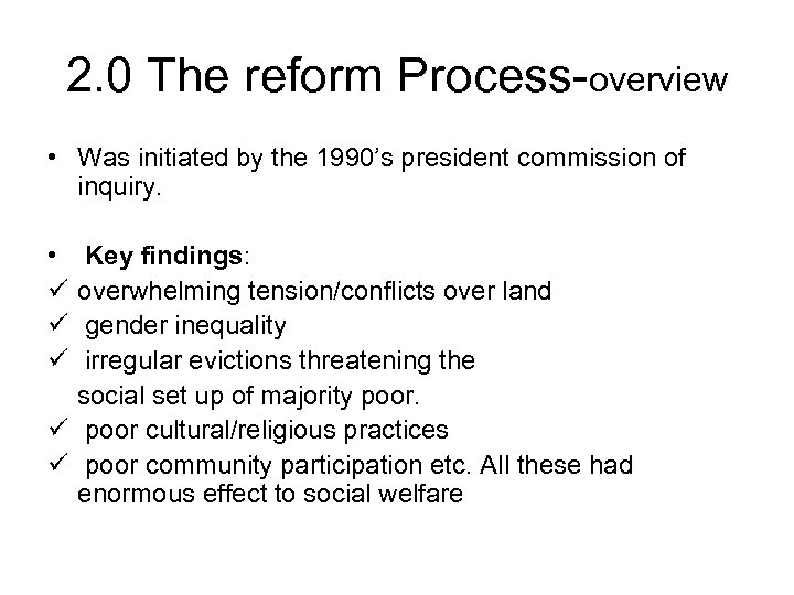 2. 0 The reform Process-overview • Was initiated by the 1990's president commission of