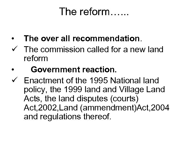 The reform…. . . • The over all recommendation. ü The commission called for