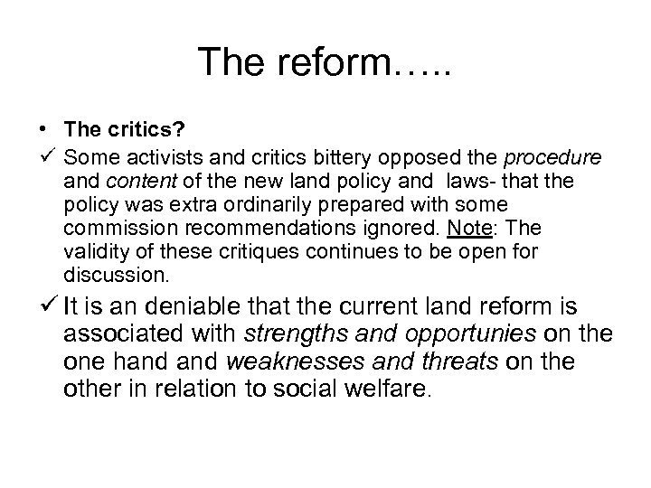 The reform…. . • The critics? ü Some activists and critics bittery opposed the
