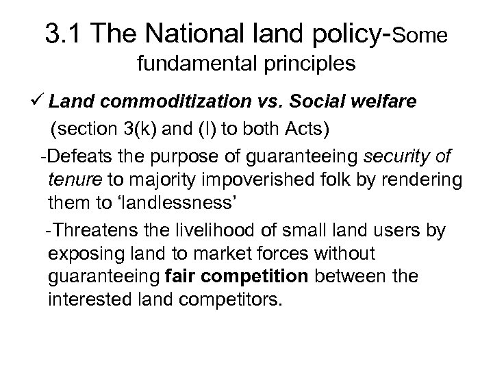 3. 1 The National land policy-Some fundamental principles ü Land commoditization vs. Social welfare