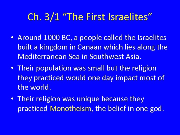 "Ch. 3/1 ""The First Israelites"" • Around 1000 BC, a people called the Israelites"
