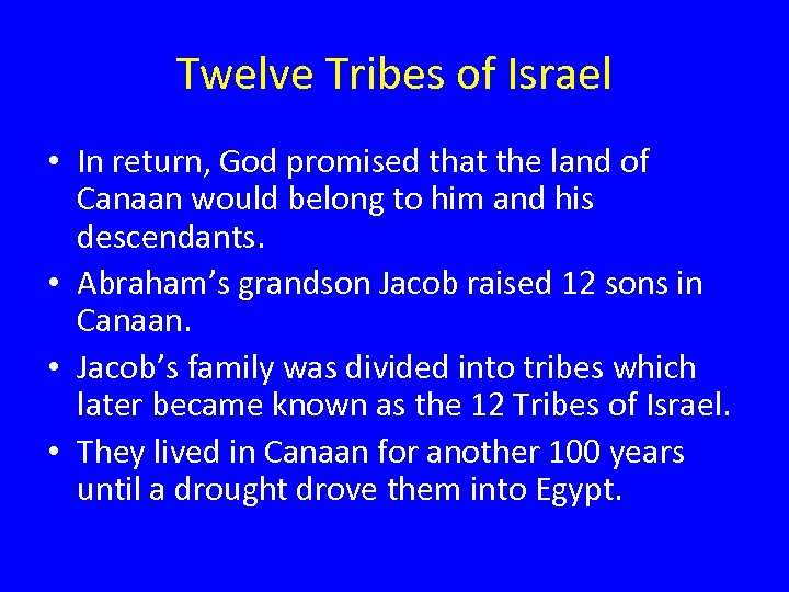 Twelve Tribes of Israel • In return, God promised that the land of Canaan