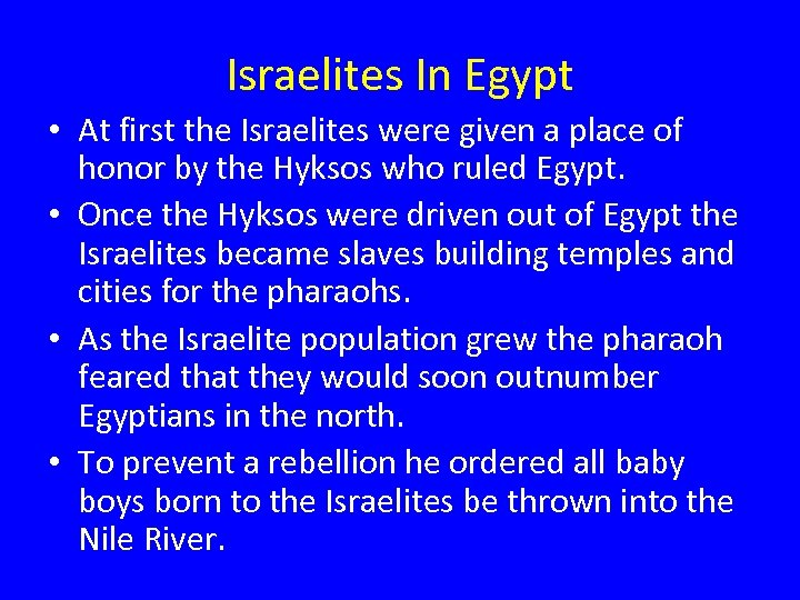 Israelites In Egypt • At first the Israelites were given a place of honor