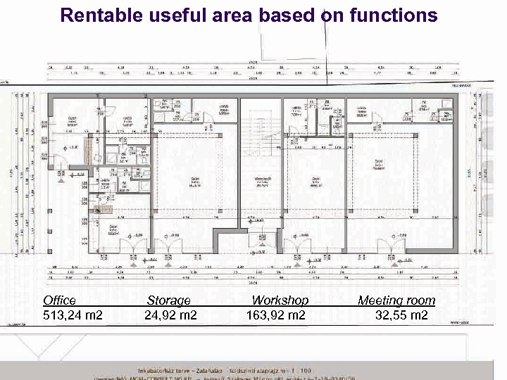 Rentable useful area based on functions Office 513, 24 m 2 Storage 24, 92