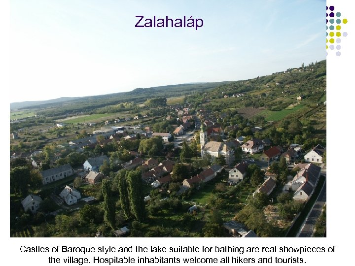 Zalahaláp Castles of Baroque style and the lake suitable for bathing are real showpieces