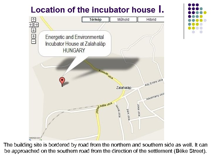 Location of the incubator house I. The building site is bordered by road from