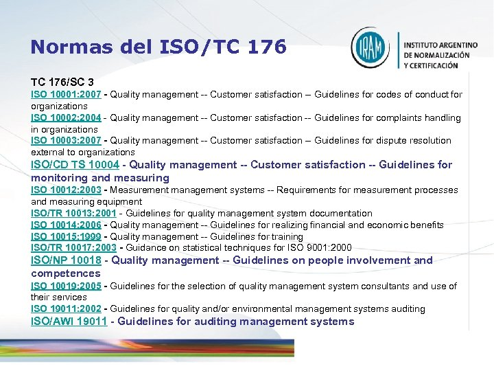 Normas del ISO/TC 176/SC 3 ISO 10001: 2007 - Quality management -- Customer satisfaction