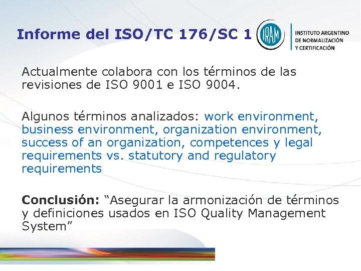 Informe del ISO/TC 176/SC 1 Actualmente colabora con los términos de las revisiones de