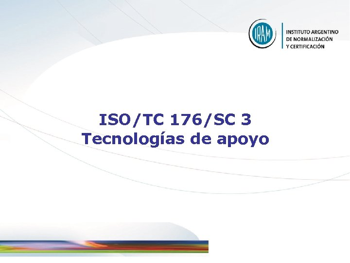 ISO/TC 176/SC 3 Tecnologías de apoyo