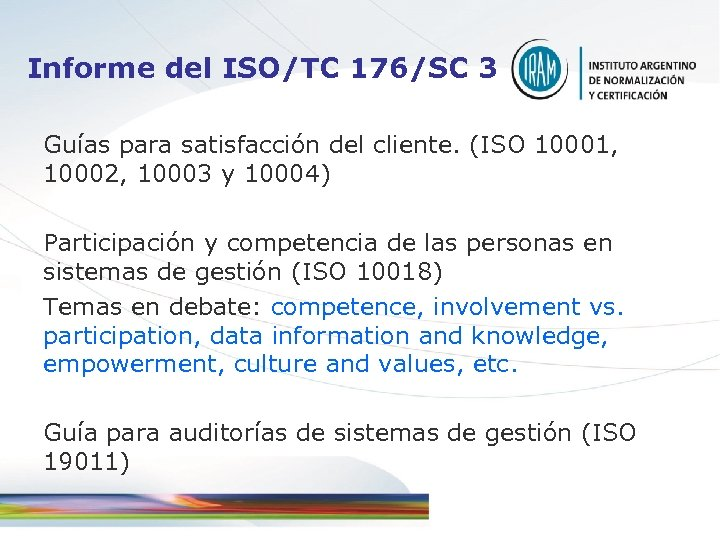Informe del ISO/TC 176/SC 3 Guías para satisfacción del cliente. (ISO 10001, 10002, 10003