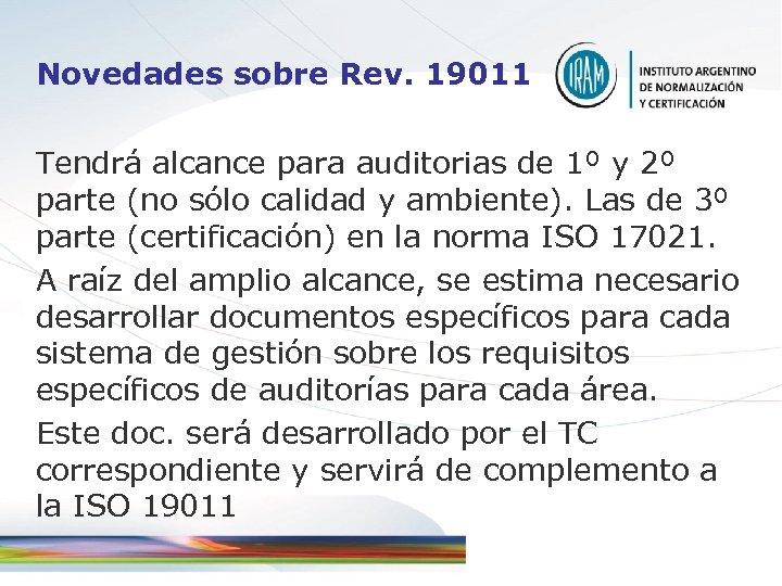 Novedades sobre Rev. 19011 Tendrá alcance para auditorias de 1º y 2º parte (no