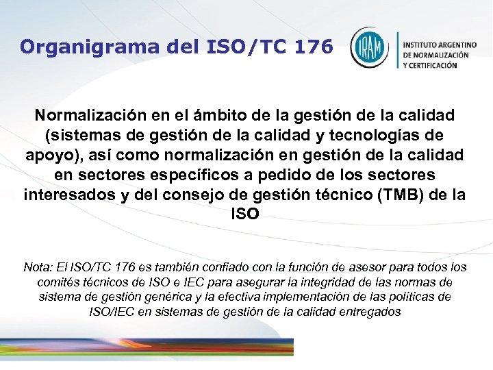Organigrama del ISO/TC 176 Normalización en el ámbito de la gestión de la calidad