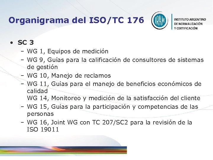 Organigrama del ISO/TC 176 • SC 3 – WG 1, Equipos de medición –