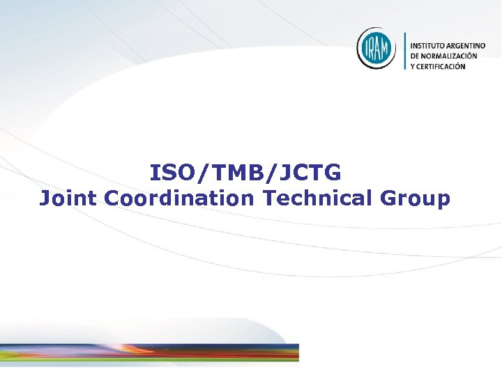ISO/TMB/JCTG Joint Coordination Technical Group