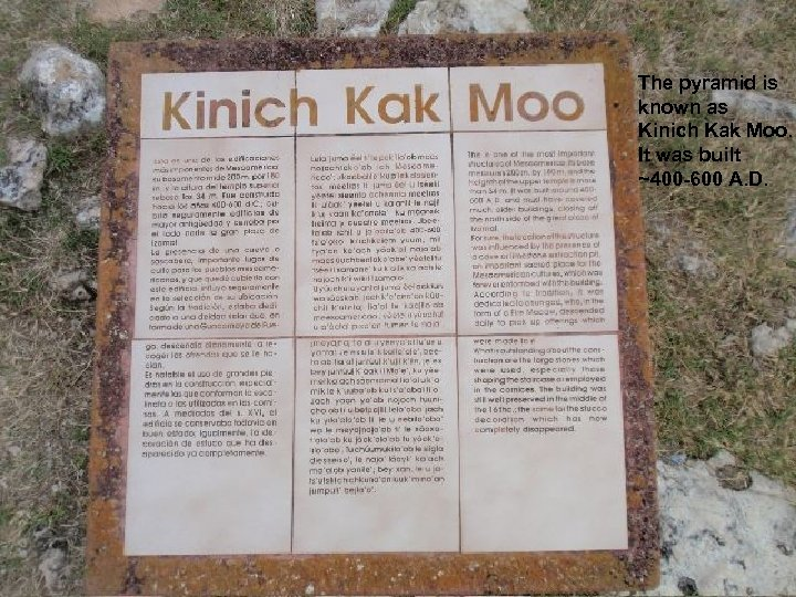 The pyramid is known as Kinich Kak Moo. It was built ~400 -600 A.