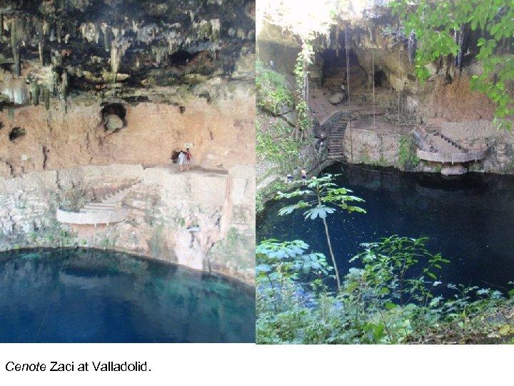 Cenote Zaci at Valladolid.