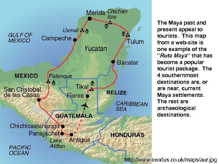 The Maya past and present appeal to tourists. This map from a web-site is
