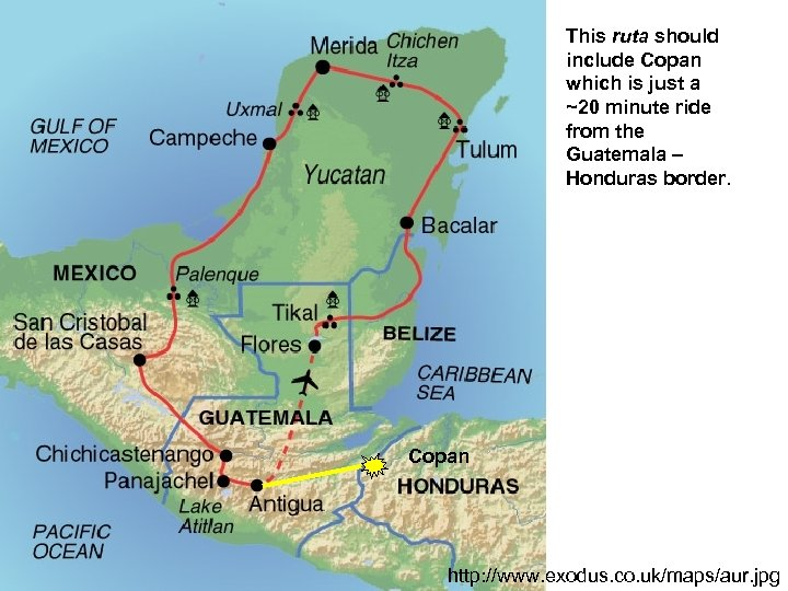 This ruta should include Copan which is just a ~20 minute ride from the
