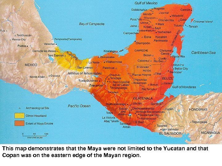 This map demonstrates that the Maya were not limited to the Yucatan and that