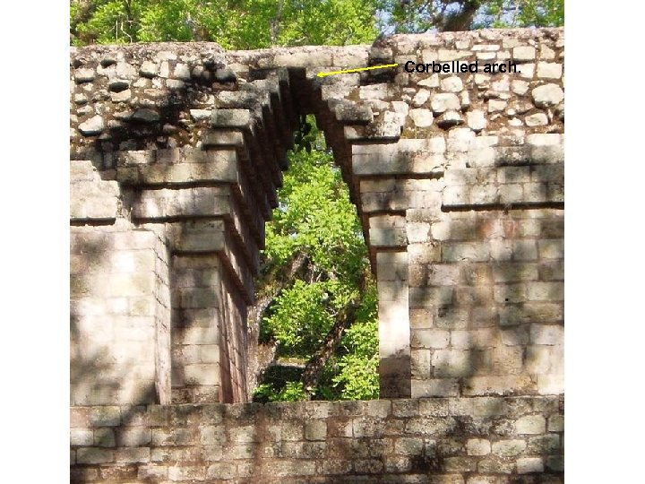 Corbelled arch.