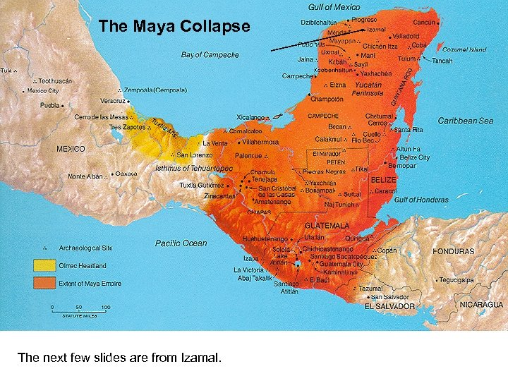 The Maya Collapse The next few slides are from Izamal.