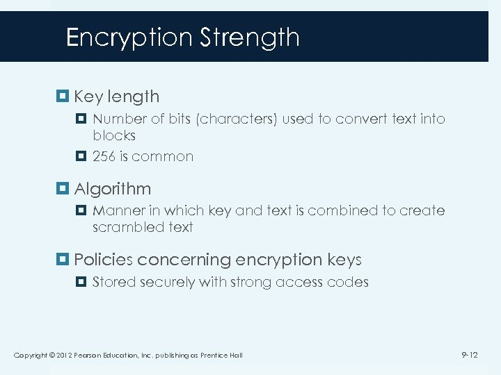 Encryption Strength Key length Number of bits (characters) used to convert text into blocks