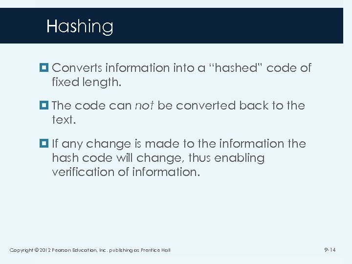 """Hashing Converts information into a """"hashed"""" code of fixed length. The code can not"""