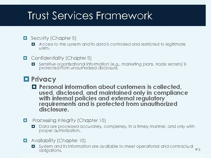 Trust Services Framework Security (Chapter 8) Access to the system and its data is