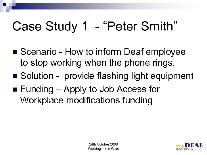 "Case Study 1 - ""Peter Smith"" Scenario - How to inform Deaf employee to"