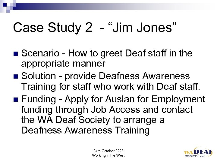 "Case Study 2 - ""Jim Jones"" Scenario - How to greet Deaf staff in"